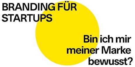 Branding für Startups - Kostenloser Kurs in Zürich Tickets
