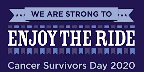 Cancer Survivors Day - We Are Strong To Enjoy The Ride tickets