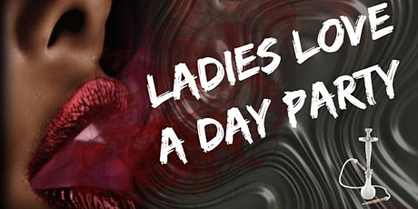 Ladies Love Day Parties!!! tickets