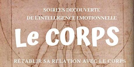 """""""LE CORPS""""  : Soirée Découverte de l'Intelligence Emotionnelle billets"""