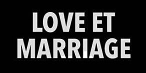LOVE et Marriage