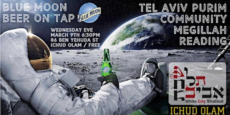 Tel Aviv Purim Community Megillah Pre-Game & Blue Moon Beer on Tap / FREE tickets