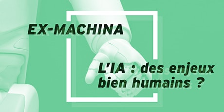EX-MACHINA : l'IA, des enjeux bien humains ? billets
