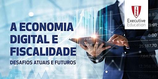 A Economia Digital e Fiscalidade: desafios atuais e futuros