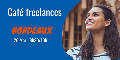 Café freelances - Bordeaux billets