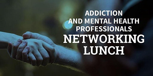 Northwest Indiana Addiction & Mental Health Professionals Networking Lunch