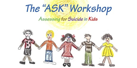 The ASK (Assessing for Suicide in Kids) Workshop hosted by Nai's House tickets