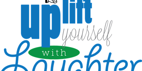 UpLift Yourself  With Laughter tickets