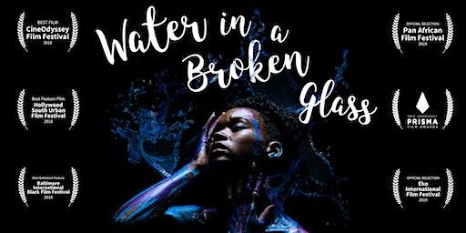 Water in a Broken Glass  - Movie Screening