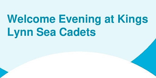 Welcome Evening Kings Lynn Sea Cadets