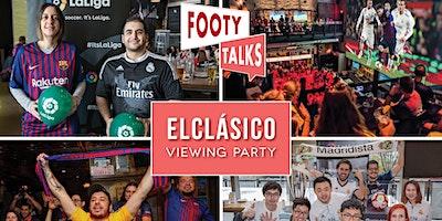 Footy Talks presents ElClásico Viewing Party