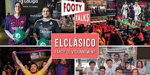Footy Talks présente ElClásico Party De Visionnement