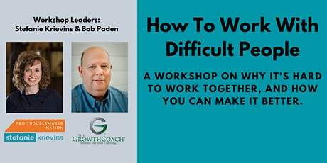 How To Work With Difficult People- Virtual Workshop tickets