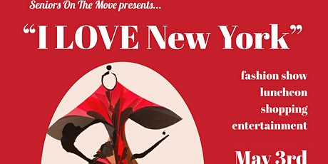 """Seniors On The Move """"I Love New York"""" Spring Fashion Show & Luncheon tickets"""