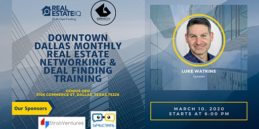 DFW-Downtown Dallas Monthly Real Estate Networking & Deal Finding Training