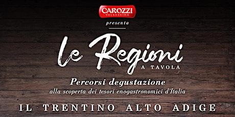 Le regioni a Tavola  Trentino biglietti