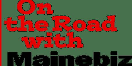 On the Road with Mainebiz - Damariscotta tickets