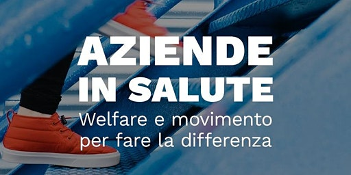 Aziende in salute:Welfare e movimento per fare la differenza