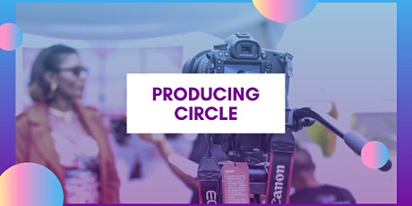 Producing Circle: Info Session tickets