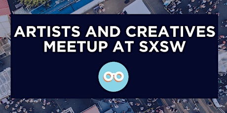Artists and Creatives SXSW Meetup @ Michigan House tickets