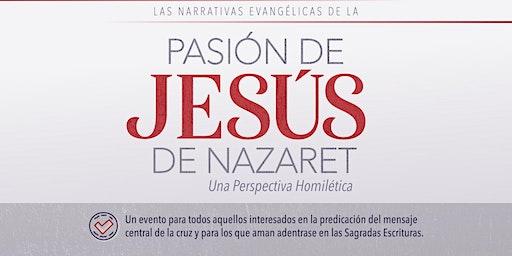 Las Narrativas Evangélicas de la Pasión de Jesús de Nazaret