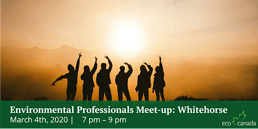 Environmental Professionals Meet-up: Whitehorse