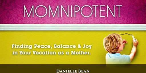 """""""Momnipotent""""- An Eight Week Workshop Series Just for Moms & Moms to-be!"""