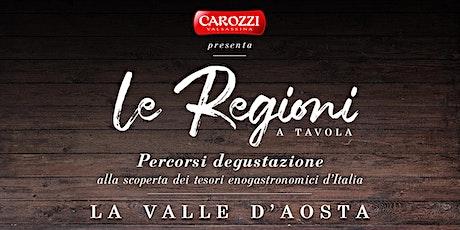 Le regioni a Tavola| Valle d'Aosta biglietti