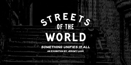 Streets Of The World | A Photo Exhibition by Jeromy Laux tickets
