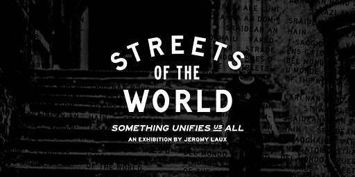 Streets Of The World | A Photo Exhibition by Jeromy Laux