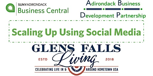 Rescheduled: Scaling Up Using Social Media: Glens Falls Living
