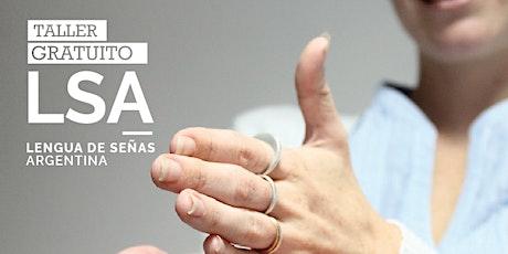 Taller Gratuito sobre Lengua de Señas (LSA) entradas
