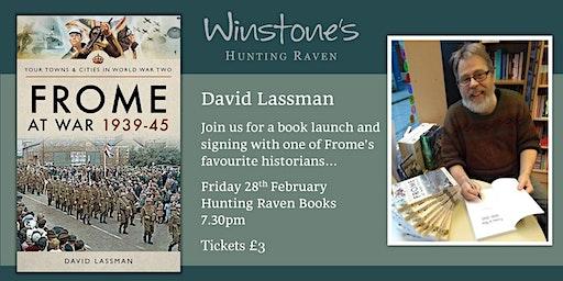 Hunting Raven presents... David Lassman: Frome at War 1939-1945