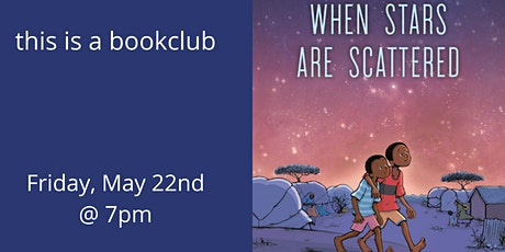 this is a book club: WHEN STARS ARE SCATTERED tickets