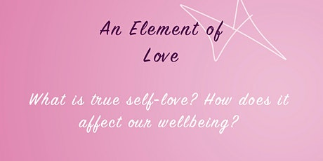 An Element of Love - ways to reconnect to a deeper sense of self and love tickets