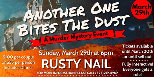 Another One Bites The Dust-An Interactive Murder Mystery at The Rusty Nail