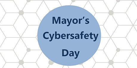 Mayor's Cybersafety Day - Youth and Family Cybersafety tickets