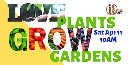 Love Plants, Grow Gardens: Starting Your Home Herb & Veggie Garden tickets