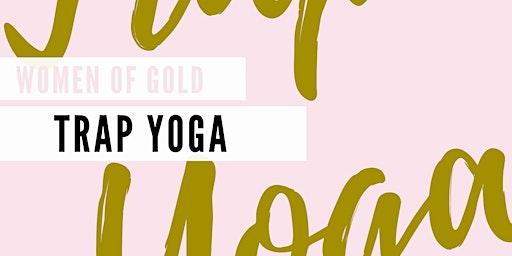 Women of Gold Trap Yoga