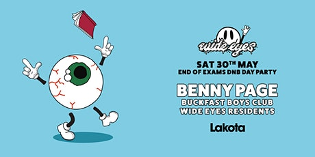 Wide Eyes: End of Exams DnB Day Party w/ Benny Page tickets