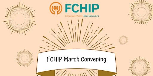 FCHIP March Convening