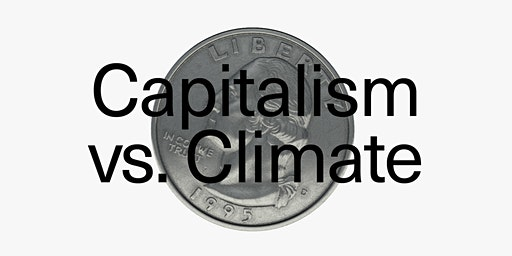 Science & Society 5: Capitalism vs. Climate