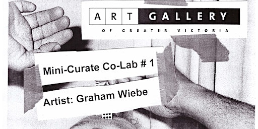 Photography: Mini-Curate Co-Lab #1 with Graham Wiebe