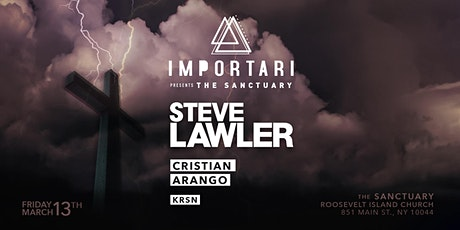 STEVE LAWLER in the Sanctuary: IMPORTARI Presents on Friday the 13th tickets