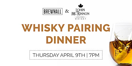 Whisky Pairing Dinner (Presented by BREWHALL & Lohin McKinnon) tickets