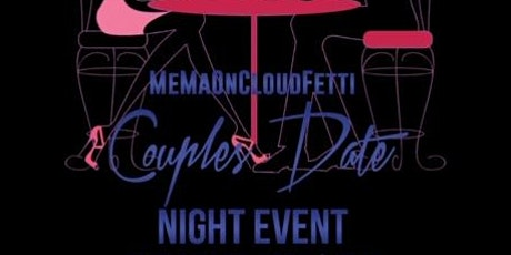 MeMaOnCloudFetti Couples Date Night tickets