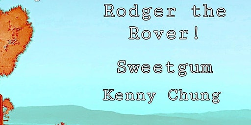 Rodger the Rover!, Sweetgum and Kenny Chung Live