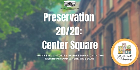 Walkabout Wednesday: Preservation 20/20 tickets
