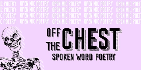 Off The Chest Spoken Word Poetry + Open Mic 12th March tickets