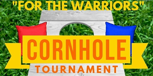 "1st Annual ""For The Warriors"" Cornhole Tournament"